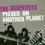 Scientists - Pissed On Another Planet cd musicale di SCIENTISTS