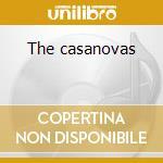 The casanovas cd musicale di Casanovas