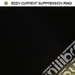 EDDY CURRENT SUPPRESSION RING cd musicale di Eddy supp.r Current