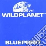 Wild Planet - Blueprint cd musicale di Planet Wild