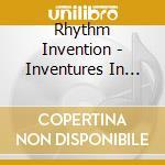 INVENTURES IN WONDERLAND cd musicale di Invention Rhythm