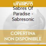 Sabresonic cd musicale di Sabres of paradise