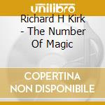 THE NUMBER OF MAGIC cd musicale di Richard h Kirk