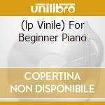(LP VINILE) FOR BEGINNER PIANO lp vinile di PLONE
