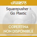 GO PLASTIC cd musicale di SQUAREPUSHER