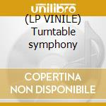 (LP VINILE) Turntable symphony lp vinile