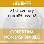 21st century drum&bass 02 cd musicale di Artisti Vari
