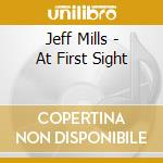 AT FIRST SIGHT cd musicale di MILLS JEFF