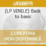 (LP VINILE) Back to basic lp vinile