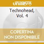 Technohead vol 4 cd musicale di Artisti Vari