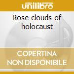 Rose clouds of holocaust cd musicale