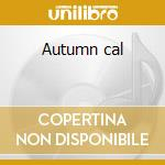 Autumn cal cd musicale