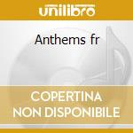 Anthems fr cd musicale