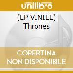 (LP VINILE) Thrones lp vinile