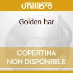 Golden har cd musicale