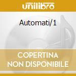 Automati/1 cd musicale