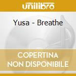 Breathe cd musicale di Yusa