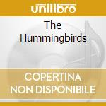 THE HUMMINGBIRDS cd musicale di LAUDERDALE JIM