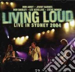 LIVE IN SYDNEY 2004                       cd musicale di Loud Living