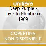 LIVE IN MONTREUX 1969 cd musicale di DEEP PURPLE