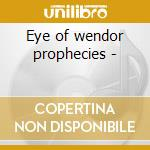 Eye of wendor prophecies - cd musicale di Mandalaband