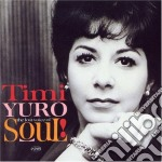 Timi Yuro - The Last Voice Of Soul cd musicale di Timi Yuro