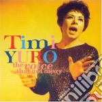 Timi Yuro - Voice That Got Away cd musicale di Timi Yuro