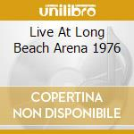 LIVE AT LONG BEACH ARENA 1976             cd musicale di DEEP PURPLE