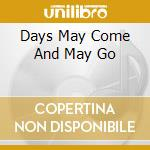 DAYS MAY COME AND MAY GO cd musicale di DEEP PURPLE