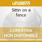 Sittin on a fence cd musicale di Twice as much
