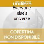 Everyone else's universe cd musicale