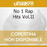 No 1 Rap Hits Vol.II cd musicale di ARTISTI VARI