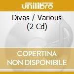 DIVAS/2CD cd musicale di ARTISTI VARI