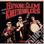 Hipbone Slim & The Knee Tremblers - Square Guitar cd musicale di Hipbone slim & the k