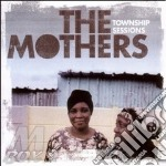 TOWNSHIP SESSIONS cd musicale di MOTHERS
