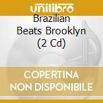 BRAZILIAN BEATS BROOKLYN cd musicale di ARTISTI VARI