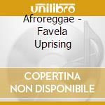 FAVELA UPRISING cd musicale di AFROREGGAE
