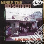 Niney The Observer - Sledgehammer Dub - In Th cd musicale di NINEY THE OBSERVER