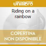 Riding on a rainbow cd musicale di The Rubettes