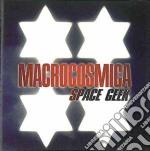 Macrocosmica - Space Geek cd musicale