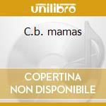 C.b. mamas cd musicale