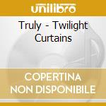 TWILIGHT CURTAINS cd musicale di TRULY
