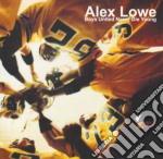 Alex Lowe - Biys United Never Die Young cd musicale di LOWE ALEX