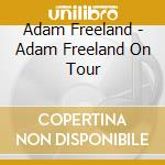 On tour cd musicale di Adam Freeland