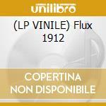 (LP VINILE) Flux 1912 lp vinile