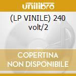 (LP VINILE) 240 volt/2 lp vinile