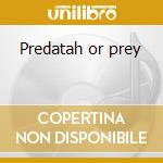 Predatah or prey cd musicale di Lion Mad