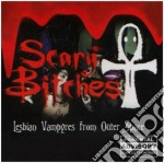 Scary Bitches - Lesbian Vampire cd musicale di Bitches Scary