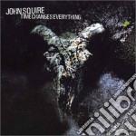 TIME CHANGES EVERYTHING cd musicale di SQUIRE JOHN