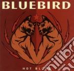 Bluebird - Hot Blood cd musicale